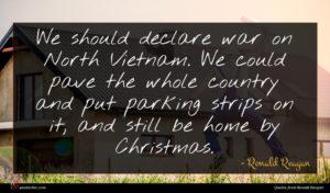 Ronald Reagan quote : We should declare war ...