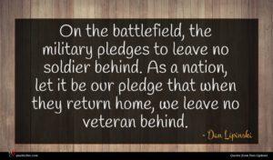 Dan Lipinski quote : On the battlefield the ...