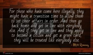 Mitt Romney quote : For those who have ...