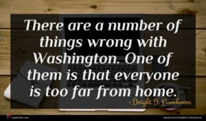 Dwight D. Eisenhower quote : There are a number ...