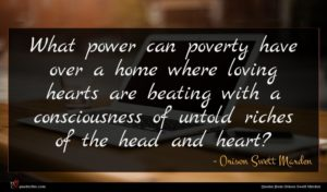 Orison Swett Marden quote : What power can poverty ...