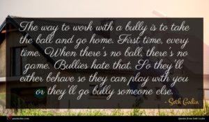 Seth Godin quote : The way to work ...