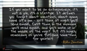 Niklas Zennstrom quote : If you want to ...