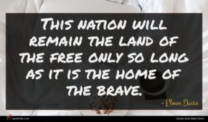 Elmer Davis quote : This nation will remain ...