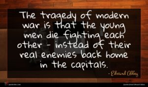 Edward Abbey quote : The tragedy of modern ...