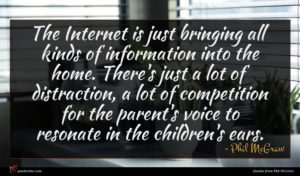 Phil McGraw quote : The Internet is just ...