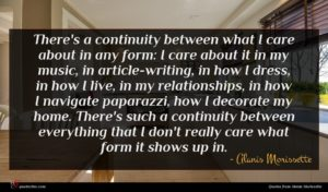 Alanis Morissette quote : There's a continuity between ...