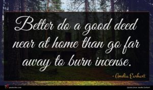Amelia Earhart quote : Better do a good ...