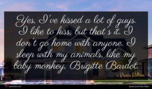 Paris Hilton quote : Yes I've kissed a ...