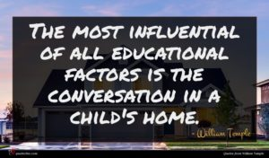 William Temple quote : The most influential of ...