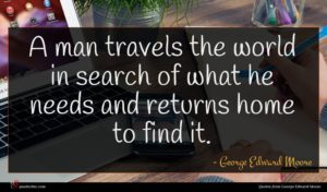George Edward Moore quote : A man travels the ...
