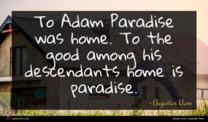 Augustus Hare quote : To Adam Paradise was ...