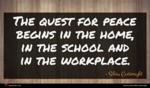 Silvia Cartwright quote : The quest for peace ...