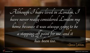 Annie Lennox quote : Although I have lived ...