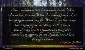 Monique Lhuillier quote : I am a perfectionist ...