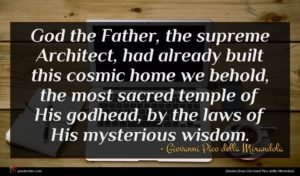 Giovanni Pico della Mirandola quote : God the Father the ...