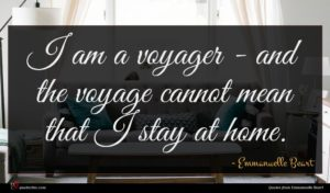 Emmanuelle Beart quote : I am a voyager ...