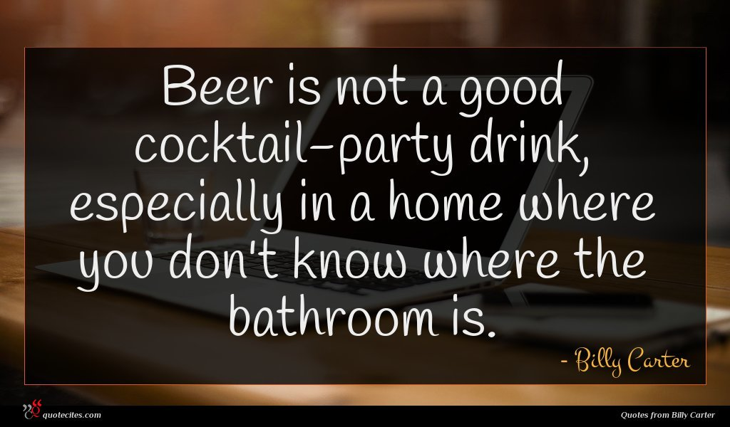 Beer is not a good cocktail-party drink, especially in a home where you don't know where the bathroom is.