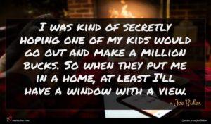 Joe Biden quote : I was kind of ...