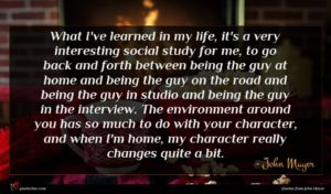 John Mayer quote : What I've learned in ...