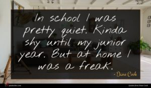 Dane Cook quote : In school I was ...
