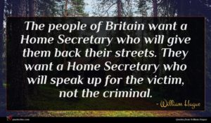William Hague quote : The people of Britain ...