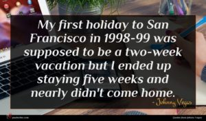 Johnny Vegas quote : My first holiday to ...