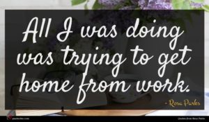Rosa Parks quote : All I was doing ...