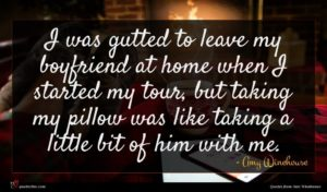 Amy Winehouse quote : I was gutted to ...