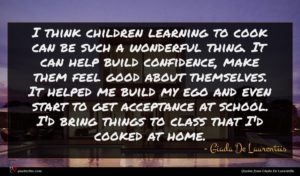 Giada De Laurentiis quote : I think children learning ...