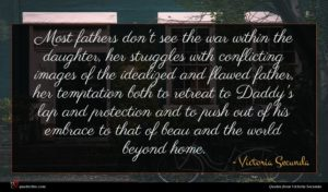 Victoria Secunda quote : Most fathers don't see ...