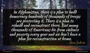 Jesse Jackson quote : In Afghanistan there is ...