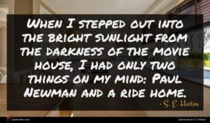S. E. Hinton quote : When I stepped out ...