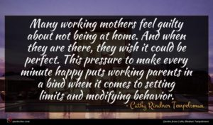 Cathy Rindner Tempelsman quote : Many working mothers feel ...