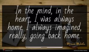 Miriam Makeba quote : In the mind in ...