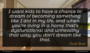 Picabo Street quote : I want kids to ...