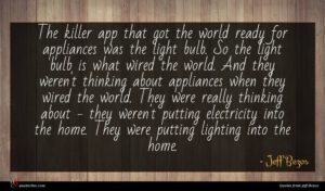 Jeff Bezos quote : The killer app that ...