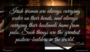 Peter O'Toole quote : Irish women are always ...