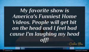 Corbin Bleu quote : My favorite show is ...