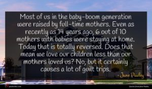 Jane Pauley quote : Most of us in ...