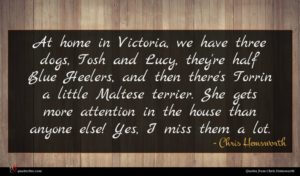Chris Hemsworth quote : At home in Victoria ...