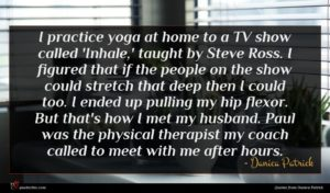 Danica Patrick quote : I practice yoga at ...