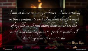 Mira Nair quote : I am at home ...