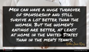 Billie Jean King quote : Men can have a ...