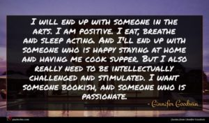Ginnifer Goodwin quote : I will end up ...