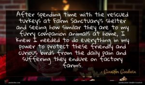 Ginnifer Goodwin quote : After spending time with ...