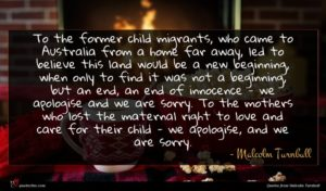 Malcolm Turnbull quote : To the former child ...
