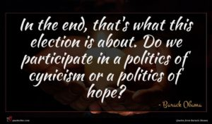 Barack Obama quote : In the end that's ...