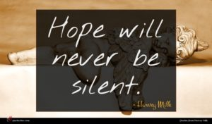 Harvey Milk quote : Hope will never be ...
