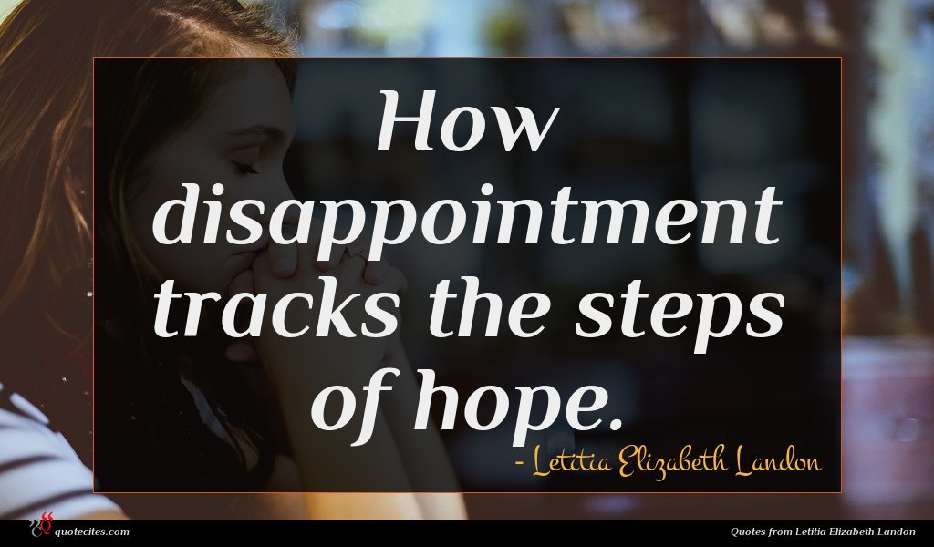 How disappointment tracks the steps of hope.